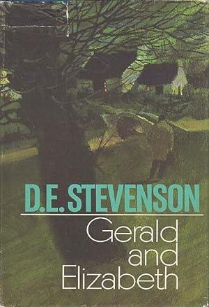 GERALD AND ELIZABETH.: Stevenson, D. E. (Dorothy Emily Peploe.)
