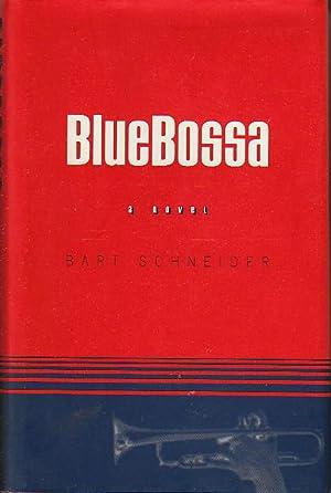 BLUE BOSSA.: Schneider, Bart.