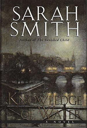 THE KNOWLEDGE OF WATER.: Smith, Sarah.