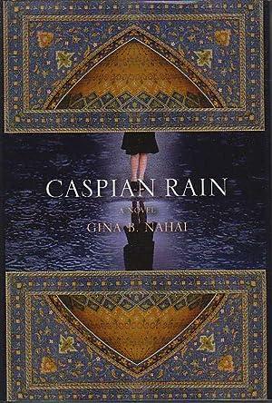 CASPIAN RAIN.: Nahai, Gina B.