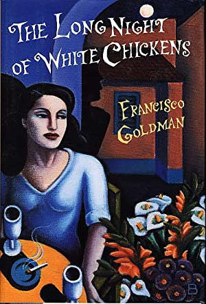 THE LONG NIGHT OF WHITE CHICKENS: Goldman, Francisco