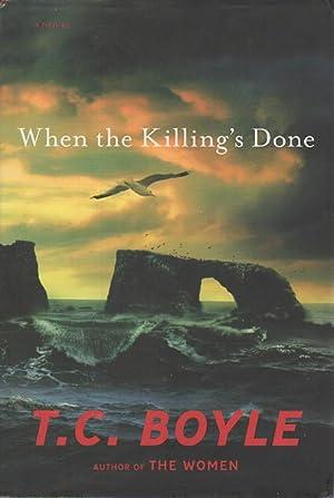 WHEN THE KILLING'S DONE.: Boyle, T. Coraghessan.
