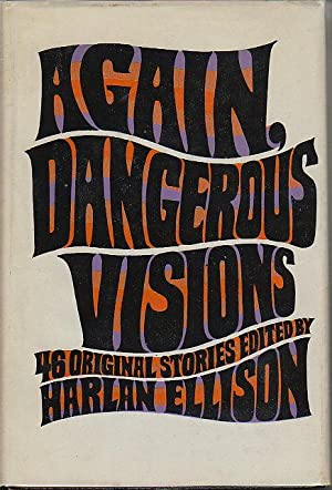 AGAIN, DANGEROUS VISIONS.: Gerrold, David; Gregory Benford and Richard Lupoff, signed] Ellison, ...