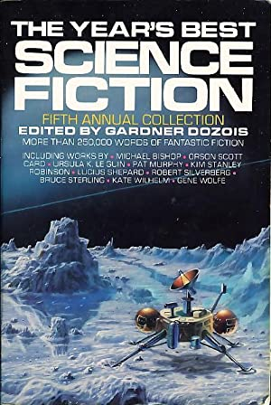 THE YEAR'S BEST SCIENCE FICTION: Fifth (5th) Annual Collection.: Anthology - signed] Dozois, ...
