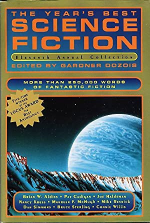 THE YEAR'S BEST SCIENCE FICTION: ELEVENTH (11th) ANNUAL COLLECTION.: Anthology, signed] Dozois...