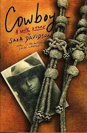 COWBOY: A Love Story.: Davidson, Sara.