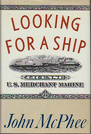 LOOKING FOR A SHIP.: McPhee, John.