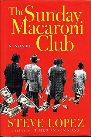 THE SUNDAY MACARONI CLUB.: Lopez, Steve