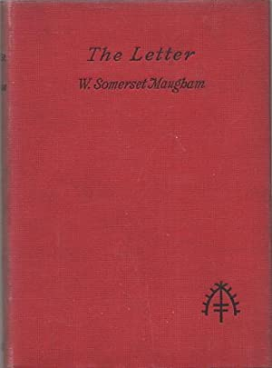 THE LETTER: A Play in Three Acts.: Maugham, W. Somerset .