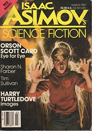 Eye for Eye' and 'Images' in ISAAC ASIMOV'S SCIENCE FICTION, March 1987 (vol 11, no...