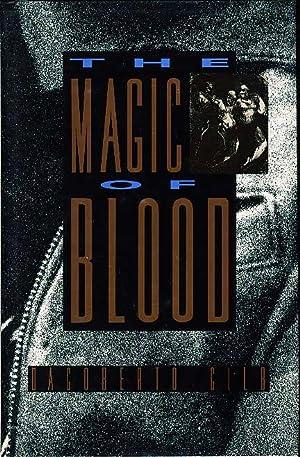 THE MAGIC OF BLOOD: Gilb, Dagoberto