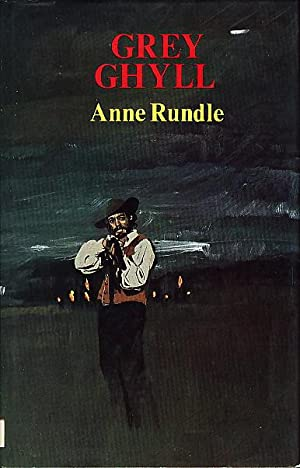 GREY GHYLL.: Rundle, Anne.