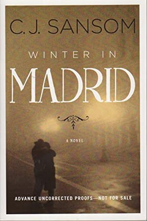 WINTER IN MADRID.: Sansom, C.J.
