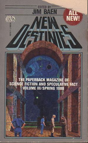 NEW DESTINIES, Volume III, Spring 1988: The: Baen, James, editor.