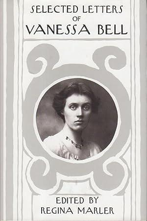 SELECTED LETTERS OF VANESSA BELL.: Bell, Vanessa] Marler, Regina, editor.