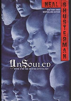 UNSOULED: Book Three of the Unwind Dystology.