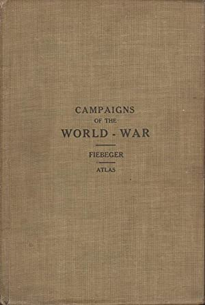 THE WORLD WAR: A Short Account of the Principal Land Operations on the Belgian, French, Russian, ...