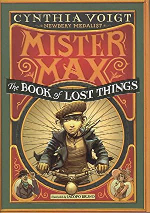 MISTER MAX: THE BOOK OF LOST THINGS.: Voigt, Cynthia.
