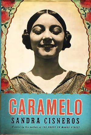 CARAMELO Or Puro Cuento.: Cisneros, Sandra.