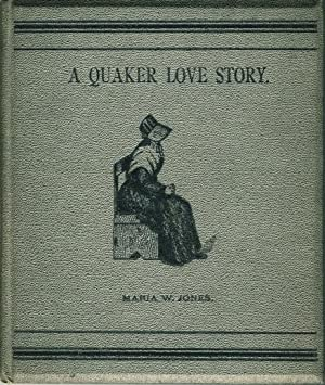 A QUAKER LOVE STORY and Other Poems.: Jones, Maria W.