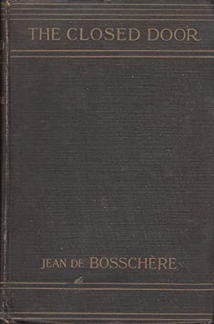 THE CLOSED DOOR.: De Bosschere, Jean (1878-1953) ; introduction by May Sinclair.
