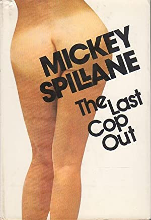 THE LAST COP OUT.: Spillane, Mickey.