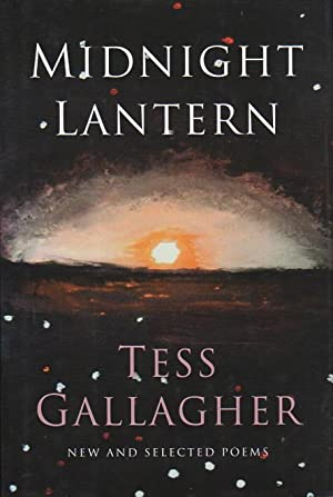 MIDNIGHT LANTERN: New and Selected Poems.: Gallagher, Tess.
