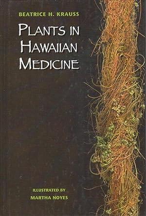 PLANTS IN HAWAIIAN MEDICINE.: Krauss, Beatrice H.