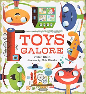 TOYS GALORE.: Stein, Peter; illustrated by Bob Staake.
