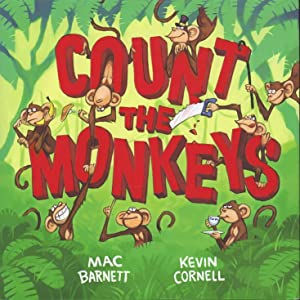 COUNT THE MONKEYS.: Barnett, Mac, Illustrated by Kevin Cornell.