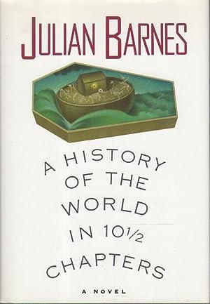 HISTORY OF WORLD 10 1/2 CHAPTERS.: Barnes, Julian.