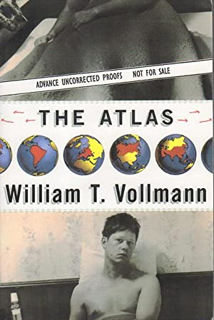 THE ATLAS.: Vollmann, William.