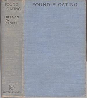 FOUND FLOATING.: Crofts, Freeman Wills