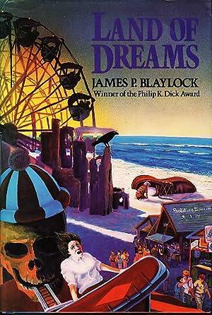LAND OF DREAMS.: Blaylock, James P.