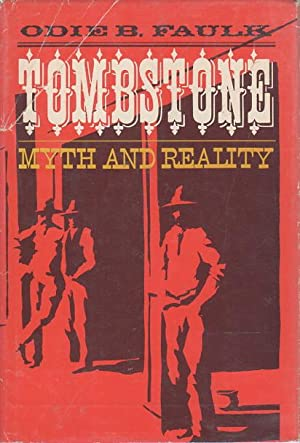 TOMBSTONE: Myth and Reality.: Faulk, Odie B.