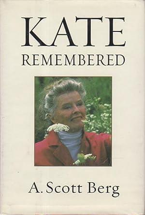KATE REMEMBERED.: Berg, A. Scott.
