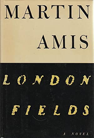 LONDON FIELDS.: Amis, Martin