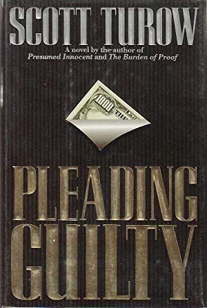 PLEADING GUILTY.: Turow, Scott.