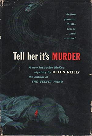 TELL HER IT'S MURDER.: Reilly, Helen.