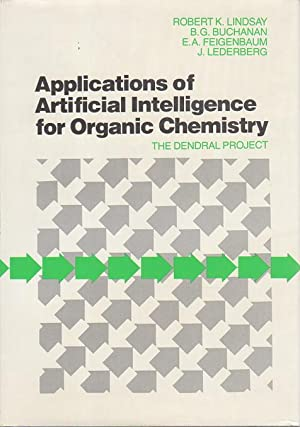 APPLICATIONS OF ARTIFICIAL INTELLIGENCE FOR ORGANIC CHEMISTRY: The Dendral Project.: Lindsay, ...