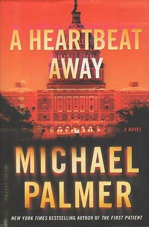 A HEARTBEAT AWAY.: Palmer, Michael.