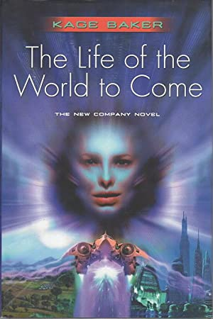 THE LIFE OF THE WORLD TO COME.: Baker, Kage.