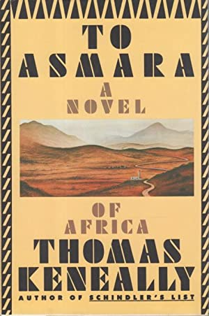 TO ASMARA.: Keneally, Thomas.