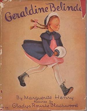 GERALDINE BELINDA.: Henry, Marguerite; illustrated by Gladys Rourke Blackwood/