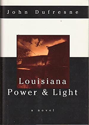 LOUISIANA LIGHT & POWER.: Dufresne, John