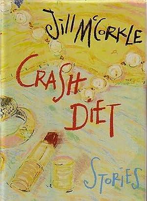 CRASH DIET: Stories.: McCorkle, Jill