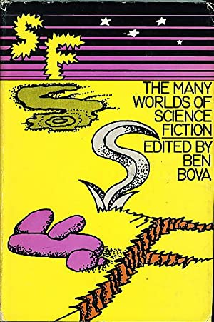 THE MANY WORLDS OF SCIENCE FICTION.: Bova, Ben (editor)