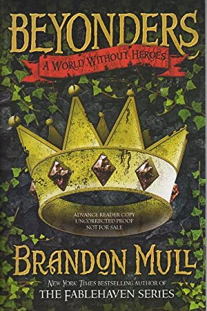 BEYONDERS: A World Without Heroes.: Mull, Brandon.