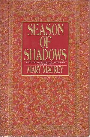 SEASON OF SHADOWS.: Mackey, Mary.