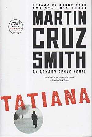 TATIANA: An Arkady Renko Novel.: Smith, Martin Cruz
